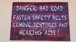 A perfect sign for bone jarring moto riders!
